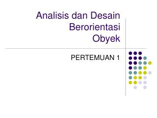 Analisis dan Desain Berorientasi Obyek