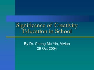 Significance of Creativity Education in School