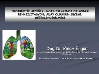 Doç.Dr.Pınar Ergün Atatürk Göğüs Hastalıkları ve Göğüs Cerrahisi Eğitim Araştırma Hastanesi