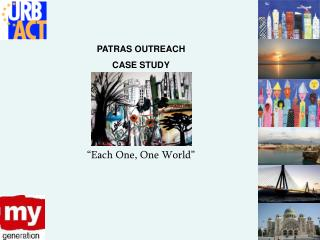 "PATRAS OUTREACH  CASE STUDY ""Each One, One World"""