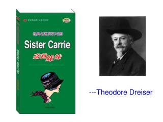 ---Theodore Dreiser