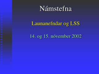Námstefna Launanefndar og LSS 14. og 15. nóvember 2002