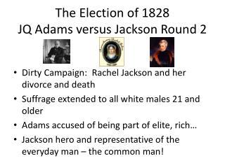 The Election of 1828 JQ Adams versus Jackson Round 2