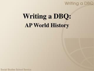 Writing a DBQ: AP World History