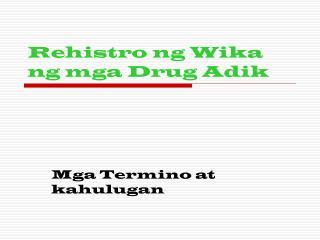 Rehistro ng Wika ng mga Drug Adik