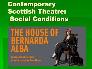 Contemporary Scottish Theatre:  Social Conditions
