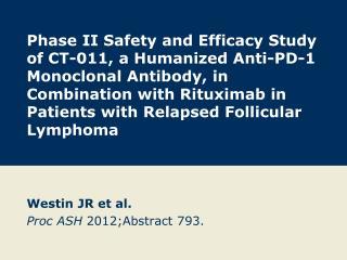 Westin JR  et al. Proc ASH 2012; Abstract  793.