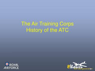 The Air Training Corps History of the ATC