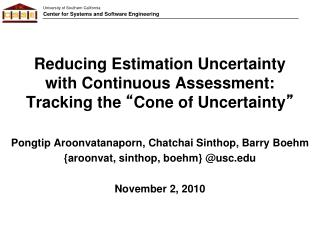 Reducing Estimation Uncertainty with Continuous Assessment: Tracking the  Cone of Uncertainty