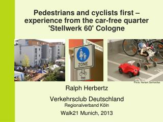 Pedestrians and cyclists first � experience from the car-free quarter 'Stellwerk 60' Cologne