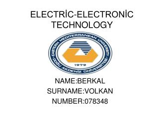 ELECTRİC-ELECTRONİC TECHNOLOGY