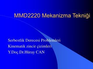 MMD2220 Mekanizma Tekniği