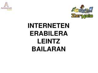 INTERNETEN ERABILERA LEINTZ  BAILARAN