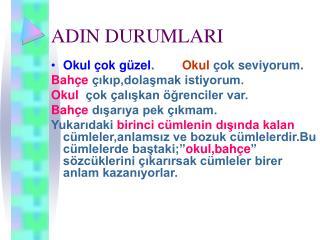 ADIN DURUMLARI