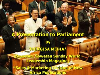 A Presentation to Parliament By THENGISA MEDIA*