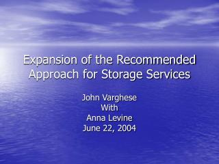 Expansion of the Recommended Approach for Storage Services