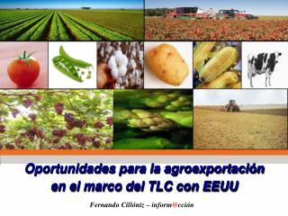 Oportunidades para la agroexportación en el marco del TLC con EEUU