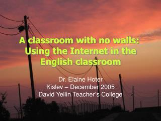 A classroom with no walls:  Using the Internet in the English classroom