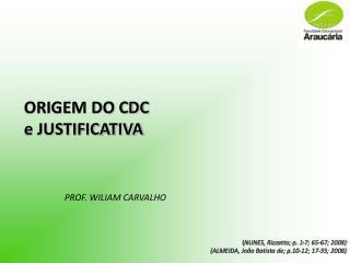 ORIGEM DO CDC e JUSTIFICATIVA