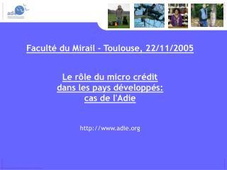 Faculté du Mirail - Toulouse, 22/11/2005 Le rôle du micro crédit  dans les pays développés: