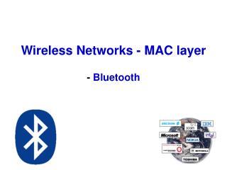 Wireless Networks - MAC layer