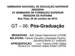 MEDIADORA   : Adir Casaro Nascimento (UCDB)