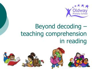 Beyond decoding – teaching comprehension in reading