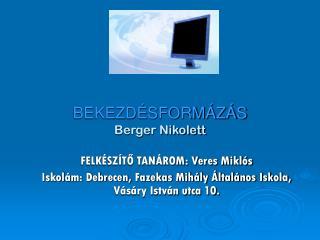 BEKEZDÉSFORMÁZÁS Berger Nikolett