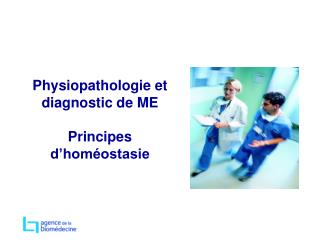 Physiopathologie et diagnostic de ME  Principes d hom ostasie