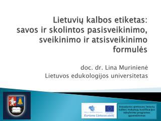 doc. dr.  Lina Murinienė Lietuvos edukologijos universitetas