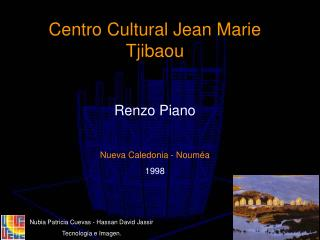 Centro Cultural Jean Marie Tjibaou Renzo Piano Nueva Caledonia - Nouméa 1998