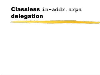 Classless  in-addr.arpa  delegation
