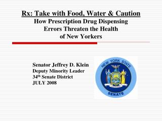 Rx: Take with Food, Water  Caution  How Prescription Drug Dispensing Errors Threaten the Health  of New Yorkers