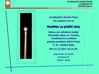Arcidiecézní charita Praha Londýnská 44 120 00 Praha 2