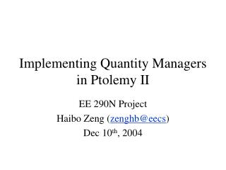 Implementing Quantity Managers in Ptolemy II