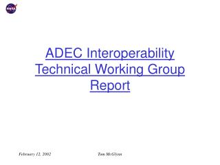 ADEC Interoperability Technical Working Group Report