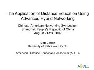 Dan Cotton University of Nebraska, Lincoln American Distance Education Consortium (ADEC)