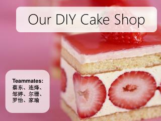 Our DIY Cake Shop