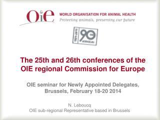 N. Leboucq OIE sub-regional Representative based in Brussels