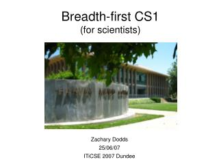 Breadth-first CS1  (for scientists)