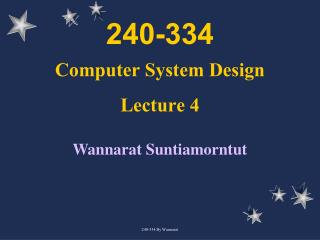 240-334 Computer System Design Lecture 4