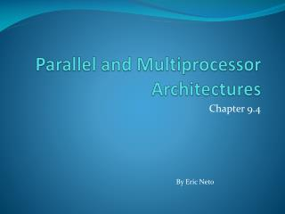 Parallel and Multiprocessor Architectures