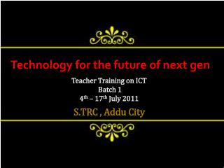 Technology for the future of next gen