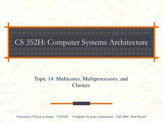 CS 352H: Computer Systems Architecture