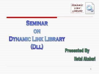 Seminar on Dynamic Link Library (Dll)