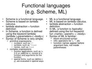 Functional languages (e.g. Scheme, ML)