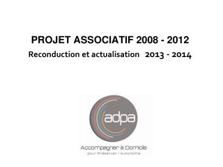 PROJET  ASSOCIATIF 2008  - 2012