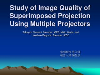 Study of Image Quality of Superimposed Projection Using Multiple Projectors