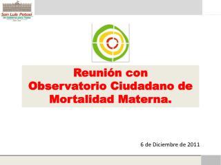 Reunión con  Observatorio Ciudadano de Mortalidad Materna.