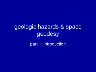 geologic hazards & space geodesy